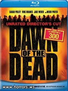 Рассвет мертвецов / Dawn of the Dead [Unrated Director's Cut] (2004)