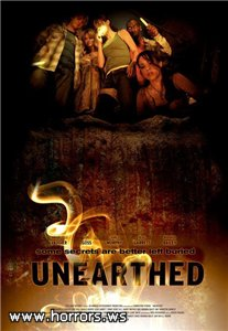 Из под земли / Unearthed (2007)