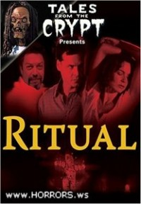 Ритуал / Tales From The Crypt presents: Ritual (2001)