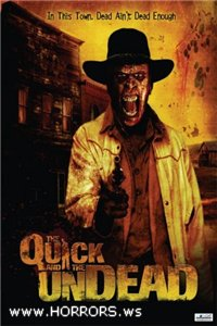 Я бессмертный / The Quick and the Undead (2006)