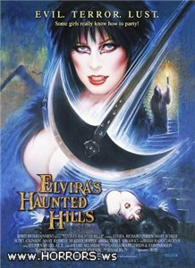 Эльвира - Повелительница тьмы 2: Проклятые холмы Эльвиры / Elvira's Haunted Hills (2001)