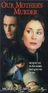 Убийца нашей матери / Our mother's murder (1997)