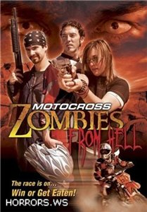 Гонщики ада / Motocross Zombies from Hell (2007)