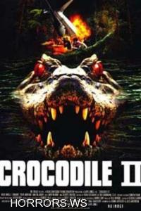 Крокодил 2: список жертв / Crocodile 2: Death Swamp (2002)