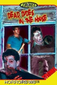 Мертвые чуваки в доме / Dead Dudes in the House (1991)