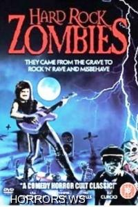 Зомби тяжелого рока / Хард рок зомби / Зомби хард-рока / Hard Rock Zombies (1985)