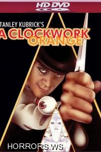 Заводной апельсин / Clockwork Orange (1971)