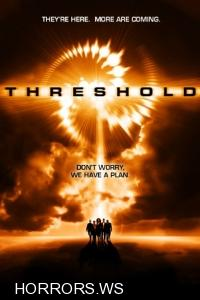 Предел / Threshold (2005-2006)
